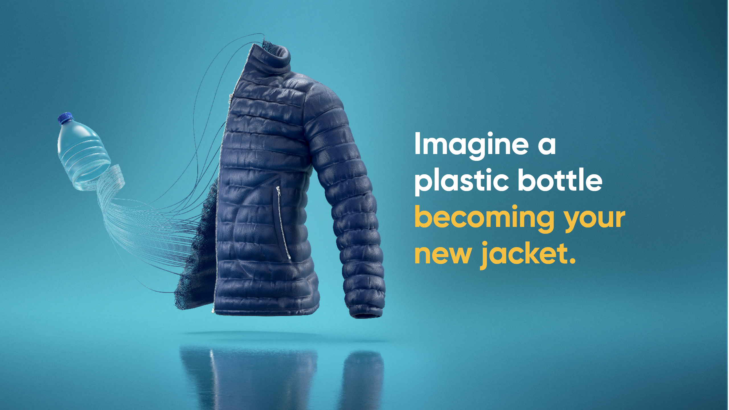 imagine a plastic bottle becoming your new jacket.